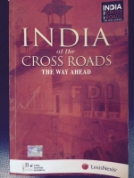 India at the Cross Roads: The Way Ahead